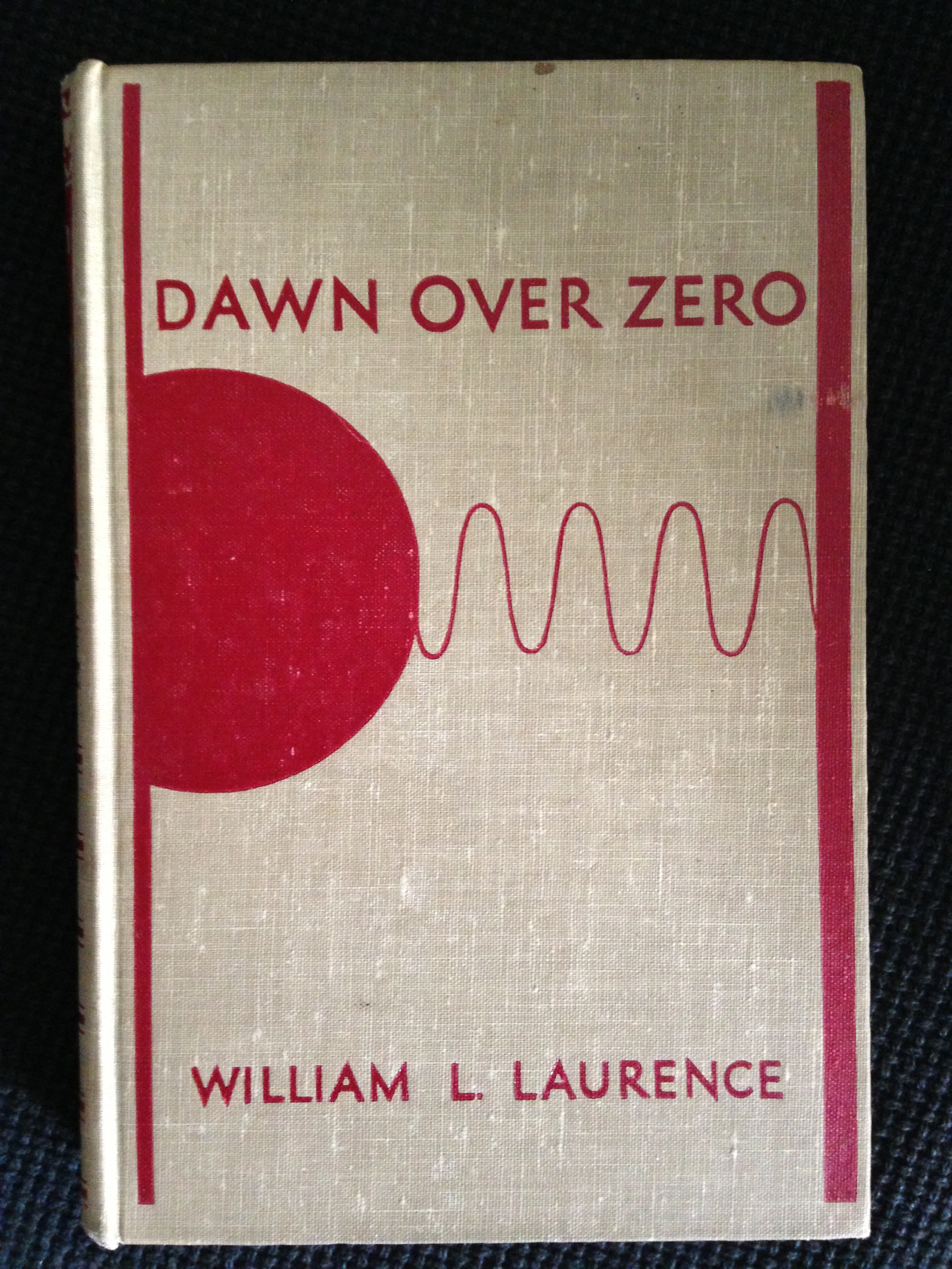 Dawn Over Zero: The Story of the Atomic Bomb  by  William Leonard Laurence