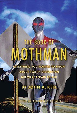 The Book of Mothman  by  John A. Keel
