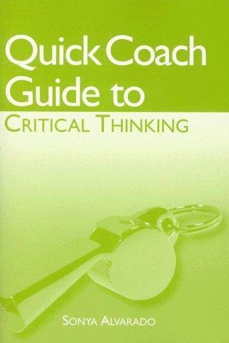Chaffee Chritical Thinking Quick Coach Fourth Edition  by  Sonya Alvarado
