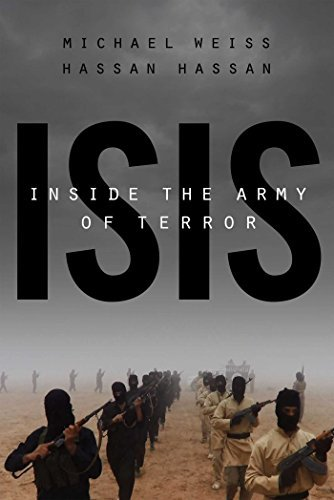 ISIS: Inside the Army of Terror Michael Weiss