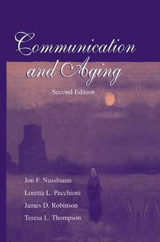 Communication and Aging (Routledge Communication Series) Jon F. Nussbaum