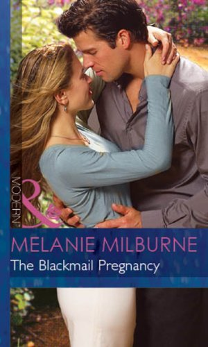 The Blackmail Pregnancy (Bedded Blackmail - Book 2) by Melanie Milburne