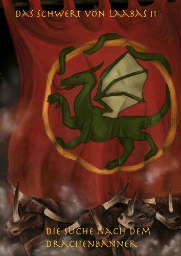 Die Suche nach dem Drachenbanner: Das Schwert von Laabas 2  by  Eyke Olaf Pellgren