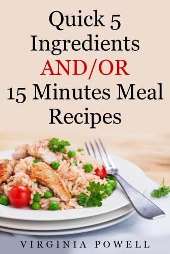 Quick 5 Ingredients AND/OR 15 Minutes Meal Recipes Virginia Powell