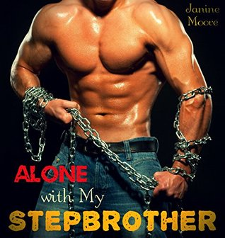 Alone with My Stepbrother  by  Janine Moore