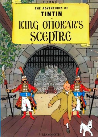 King Ottokar`s Screptre: The Adventures of Tintin  by  Hergé