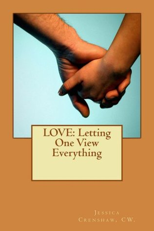 LOVE: Letting One View Everything Jessica Crenshaw