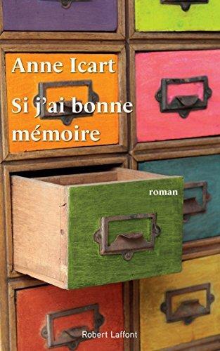 Si jai bonne mémoire  by  Anne Icart