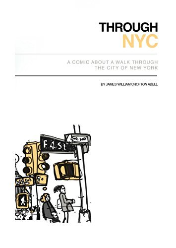 Through NYC: A Comic About A Walk Through The City Of New York James Abell