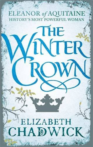 The Winter Crown (Eleanor of Aquitaine trilogy) Elizabeth Chadwick