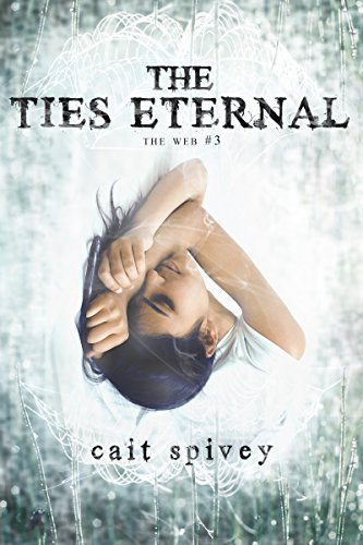 The Ties Eternal (The Web Book 3)  by  Cait Spivey