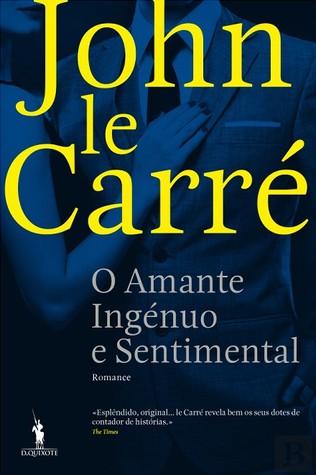O Amante Ingénuo e Sentimental  by  John le Carré