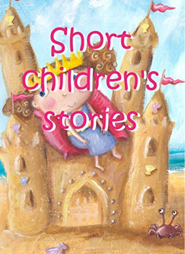 Short childrens stories: Childrens stories  by  Kelly Godluck