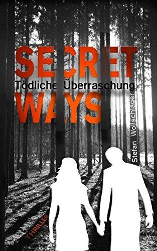 Secret Ways: Tödliche Überraschung (The Couple 1)  by  Stefan Wollschläger