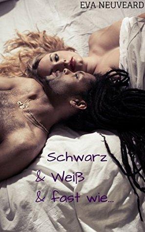 Schwarz & Weiß & fast wie... Eva Neuveard