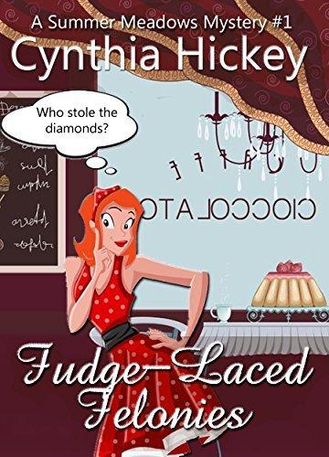 Fudge-Laced Felonies (A Summer Meadows Christian Cozy Mystery #1)  by  Cynthia Hickey