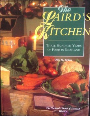 The Lairds Kitchen: Three Hundred Years of Food in Scotland National Library Of Scotland