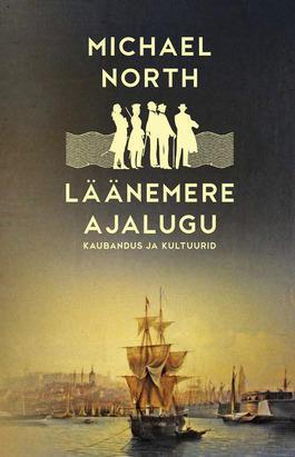 Läänemere ajalugu. Kaubandus ja kultuurid Michael North