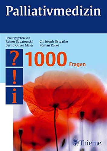Palliativmedizin - 1000 Fragen  by  Rainer Sabatowski