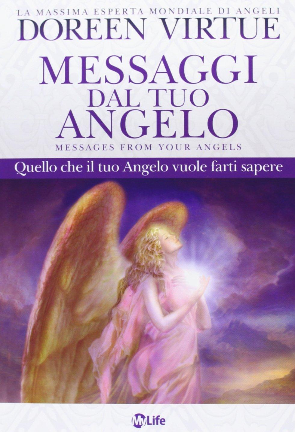 Messaggi del tuo angelo: quello che il tuo angelo vuole farti sapere  by  Doreen Virtue