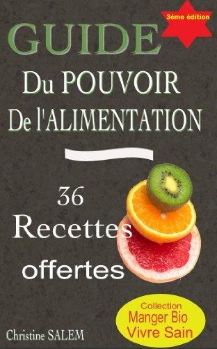GUIDE Du POUVOIR De LALIMENTATION (Manger Bio, Vivre Sain t. 10) Christine Salem