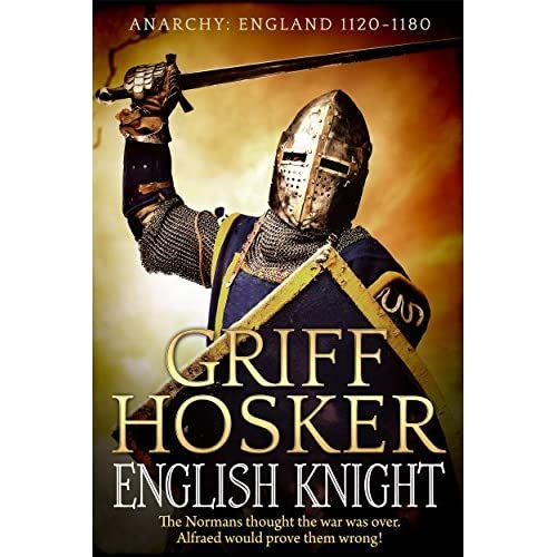 English Knight (The Anarchy Series Book 1) By Griff Hosker