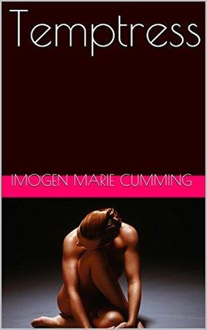 Temptress Imogen Marie Cumming