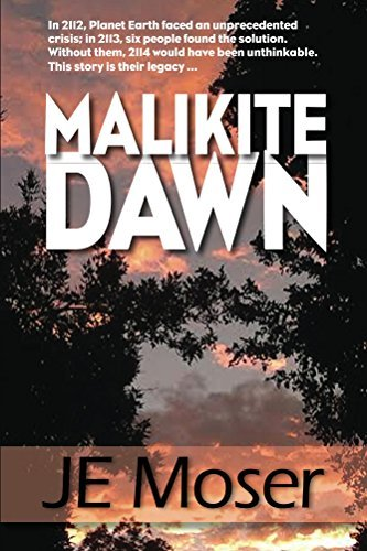 Malikite Dawn  by  J E Moser