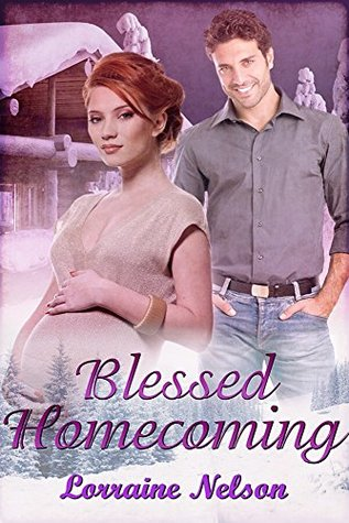 Blessed Homecoming  by  Lorraine Nelson