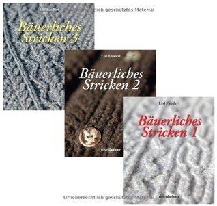 Bäuerliches Stricken Band 1-3  by  Lisl Fanderl