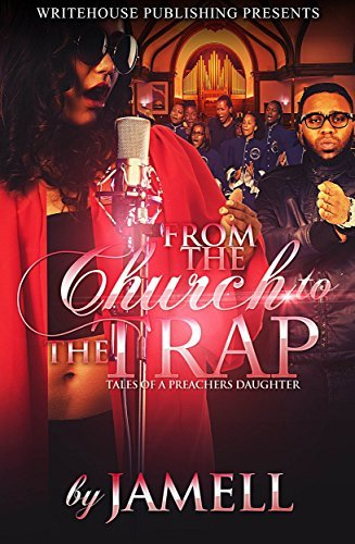 From The Church To The Trap: Tales Of A Preachers Daughter Jamell