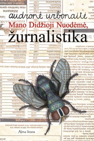 Mano Didžioji Nuodėmė, žurnalistika Audronė Urbonaitė
