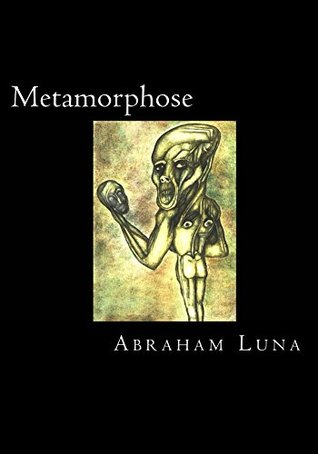 Metamorphose Abraham Luna