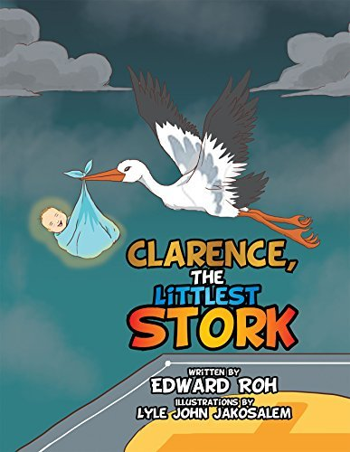 Clarence, The Littlest Stork Edward Roh