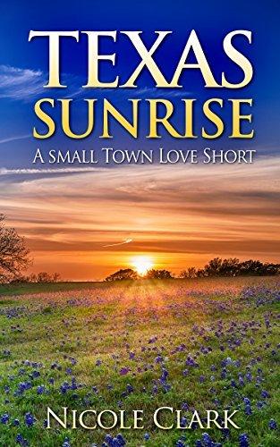 Texas Sunrise: A Small Town Love Short  by  Nicole Clark