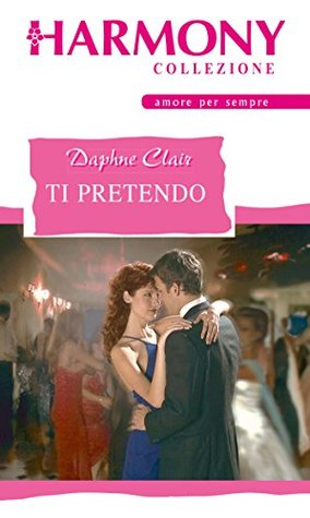 Ti pretendo  by  Daphne Clair