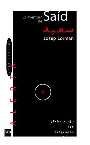 La aventura de Saíd (eBook-ePub): ¡Echa abajo los prejuicios racistas! (Alerta roja) Josep Lorman
