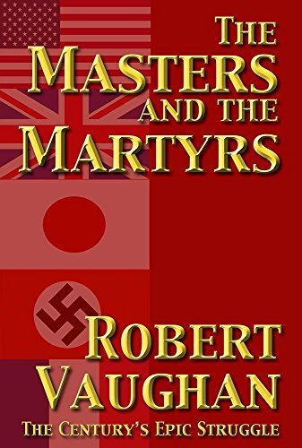 The Masters And The Martyrs (War Torn Book 2)  by  Robert Vaughan