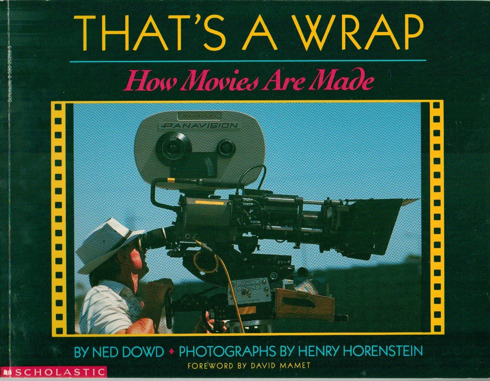Thats A Wrap: How Movies Are Made  by  Ned Dowd