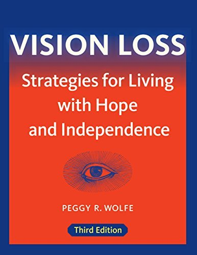 Vision Loss: Strategies for Living with Hope and Independence  by  Peggy R. Wolfe