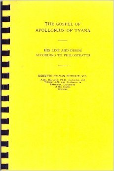 Gospel Of Apollonius Of Tyana: His Life And Deeds According To Philostratos  by  Kenneth Sylvan Guthrie