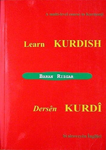 Learn Kurdish: A Multi-level Course in Kurmanji  by  Baran Rizgar