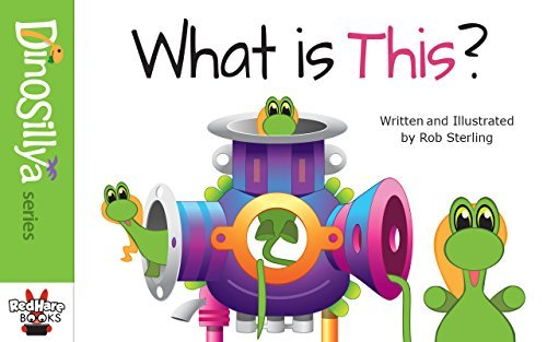 What is This? (Dinosillya - Silly Dinosaurs) Rob Sterling