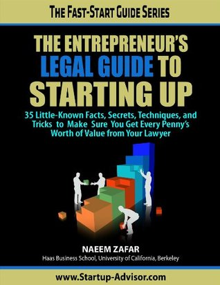 The Entrepreneures Legal Guide to Starting Up  by  Naeem Zafar