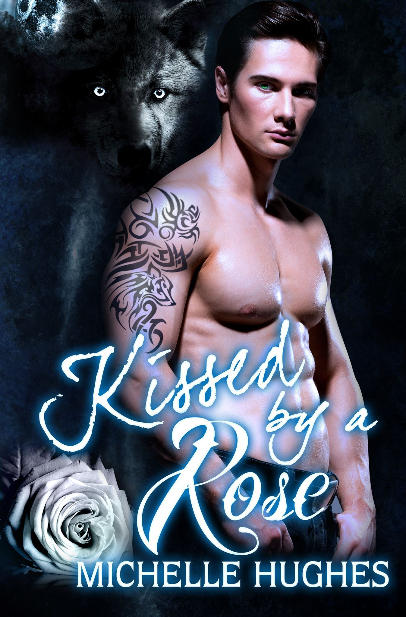 Kissed a Rose (Phantom Wolves, #1) by Michelle Hughes