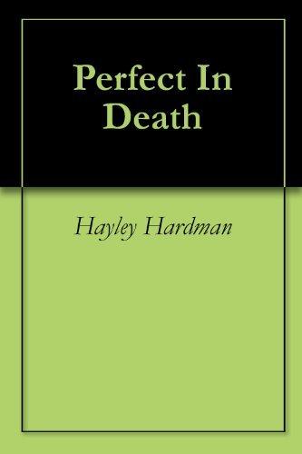 Perfect In Death  by  Hayley Hardman