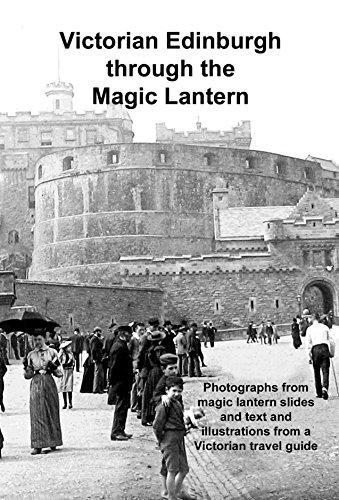 Victorian Edinburgh through the Magic Lantern  by  Andrew Gill