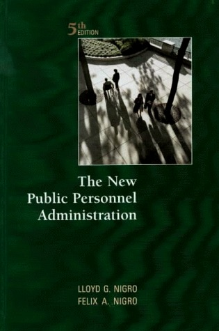 The New Public Personnel Administration  by  Felix A. Nigro