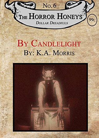 By Candlelight: A Horror Honeys Dollar Dreadful Title  by  K.A. Morris