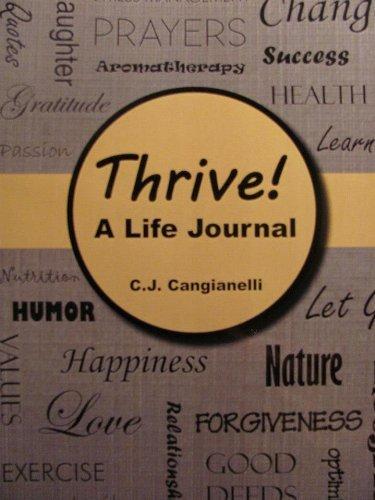 Thrive! A Life Journal C.J. Cangianelli